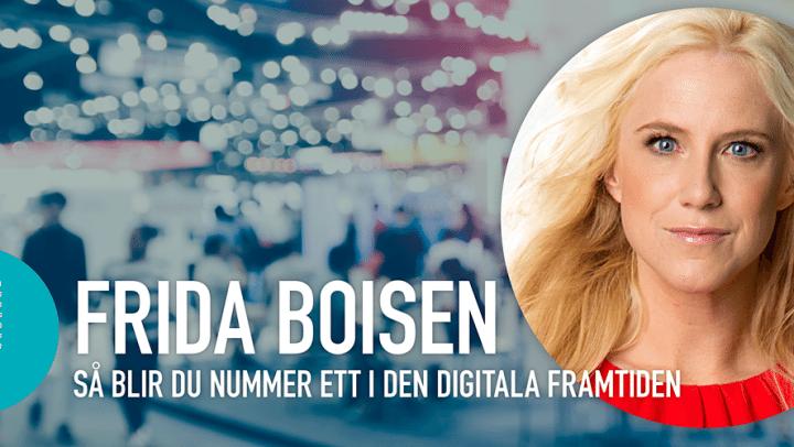 Frida Boisen föreläsare på Nacka Företagarträff – Så blir du nummer ett i den digitala framtiden