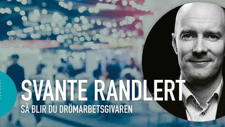 Svante Randlert föreläsare på Nacka Företagarträff – Så blir du drömarbetsgivaren