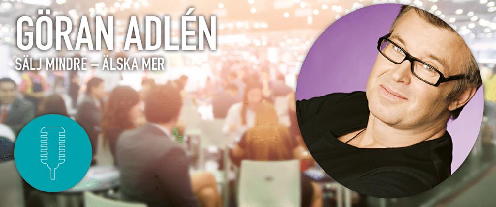 Göran Adlen: Sälj mindre – älska mer