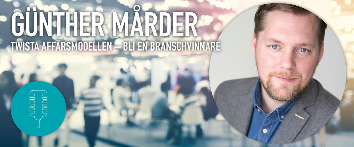 Günther Mårder – Twista Affärsmodellen bli en branschvinnare
