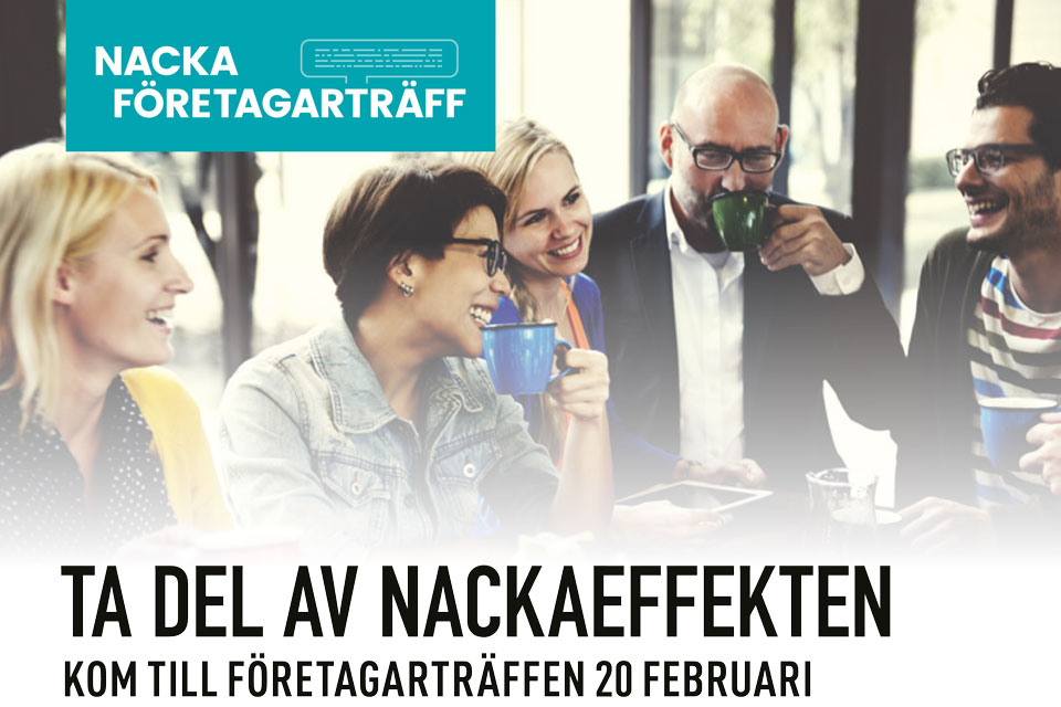 Ta del av Nackaeffekten – Kom till Företagarträffen 20 februari